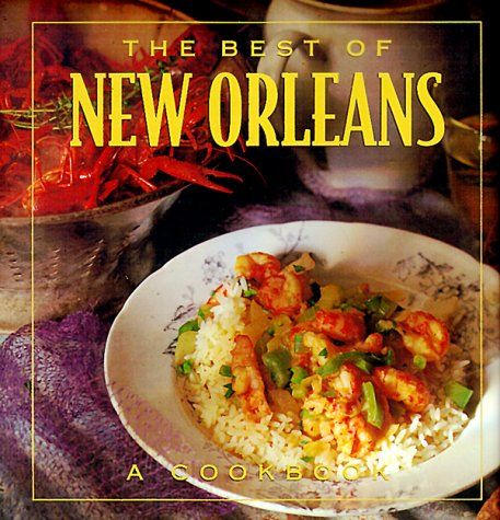 The Best of New Orleans: A Cookbook