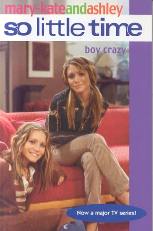 Boy Crazy (Mary-Kate and Ashley, So Little Time Bk. 11)
