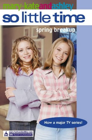 Spring Breakup (Mary-Kate and Ashley So Little Time, Bk. 14)