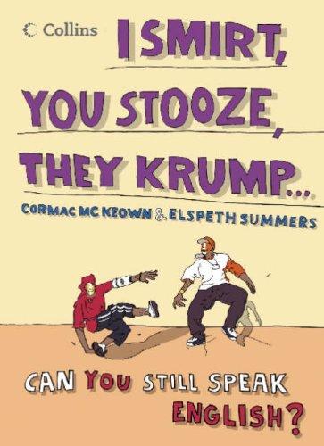 I Smirt, You Stooze, They Krump