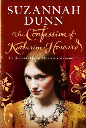 The Confession of Katherine Howard. Suzannah Dunn