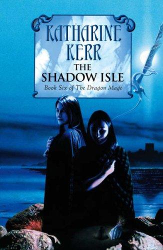 The Shadow Isle (Dragon Mage, Bk. 6)
