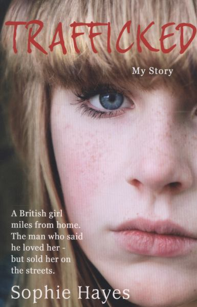 Trafficked: My Story