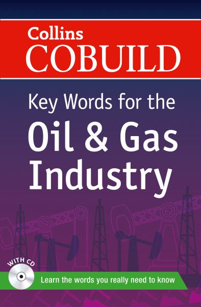 Key Words for the Oil and Gas Industry (Collins Cobuild)