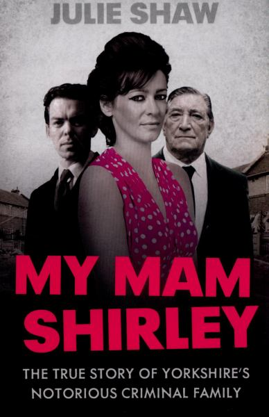 My Mam Shirley (Tales of the Notorious Hudson Family, Bk. 3)
