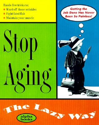 Stop Aging the Lazy Way