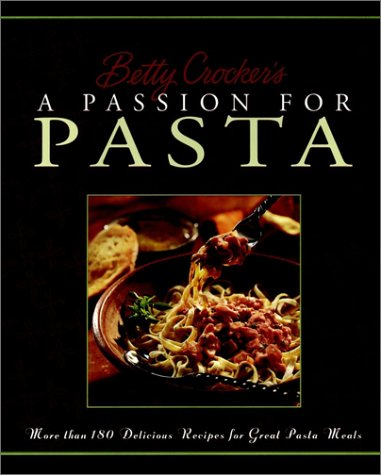 Betty Crocker's A Passion for Pasta