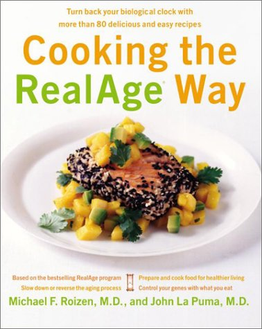 Cooking the RealAge Way: Turn back your biological clock with more than 80 delicious and easy recipes