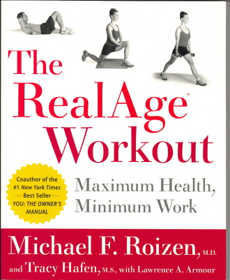The Real Age Workout: Maximum Health, Minimum Work