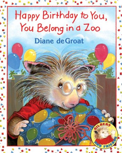 Happy Birthday To You, You Belong In A Zoo (Gilbert And Friends)