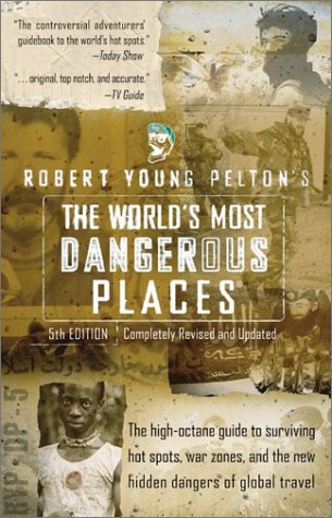 The World's Most Dangerous Places (5th Edition)