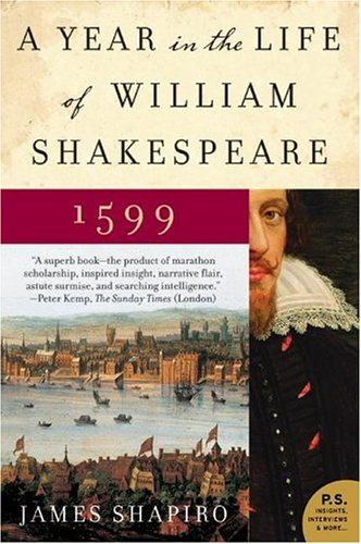 A Year in the Life of William Shakespeare: 1599 (P.S. Novel)
