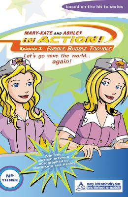 Fubble Bubble Trouble (Mary-Kate and Ashley In Action!, Bk. 3)