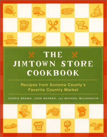 The Jimtown Store Cookbook: Recipes from Sonoma Country's Favorite Country Market