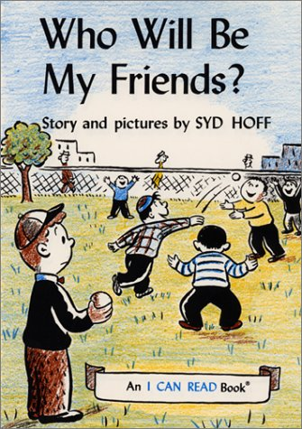 Who Will Be My Friends? (An I Can Read Book)
