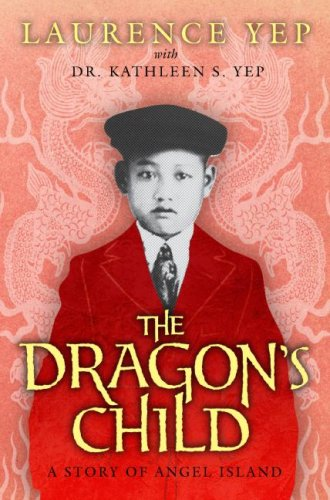 The Dragon Child: A Story Of Angel Island