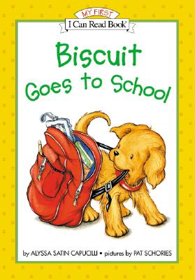 Biscuit Goes To School (My First I Can Read Book)