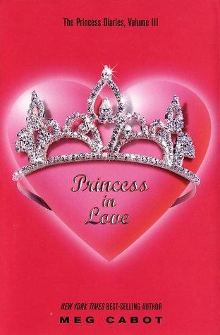 Princess In Love (The Princess Diaries, Volume III)