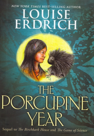 The Porcupine Year (Birchbark House, Bk. 3)