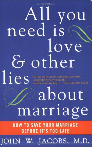 All You Need Is Love and Other Lies about Marriage