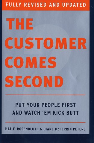 The Customer Comes Second: Put Your People First and Watch 'e4m Kick Butt (Fully Revised and Updated)