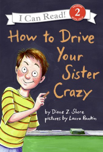 How To Drive Your Sister Crazy (I Can Read!, Level 2)