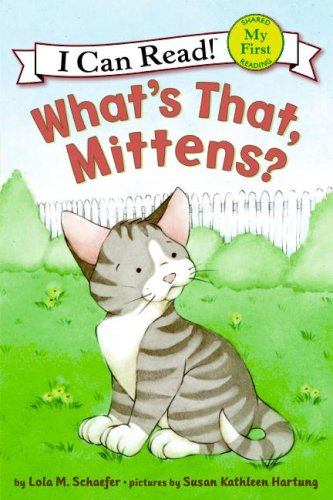 What's That, Mittens? (I Can Read! Shared My First Reading)