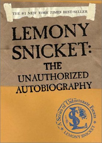 The Unauthorized Autobiography (Lemony Snicket)