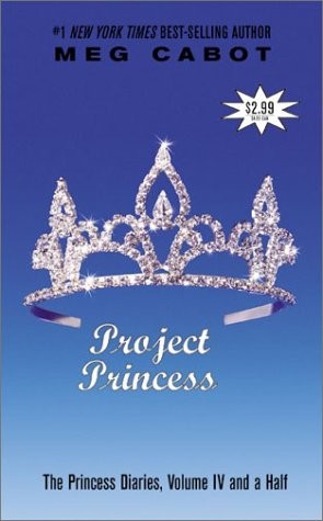 Project Princess (The Princess Diaries, Volume IV and a Half)