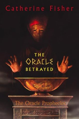 The Oracle Betrayed (The Oracle Prophecies Bk 1)