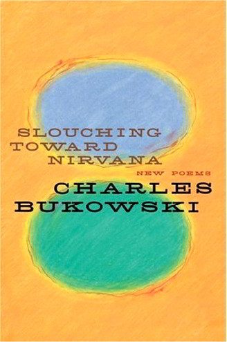Slouching Toward Nirvana: New Poems