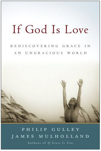 If God Is Love: Discovering Grace in an Ungracious World