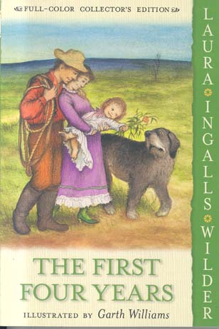 The First Four Years (Laura Ingalls Wilder, Full-Color Collector's Edition, Bk. 9)
