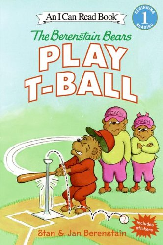 The Berenstain Bears Play T-Ball (An I Can Read Book)