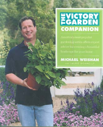 The Victory Garden Companion: America's Most Popular Gardening Series Offers Expert Advice For Creating a Beautiful Landscape For Your Home