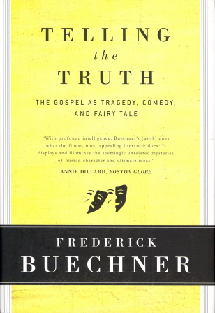 Telling the Truth: The Gospel as Tragedy, Comedy & Fairy Tale
