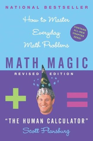 Math Magic: How to Master Everyday Math Problems (Revised Edition)