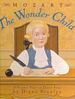 Mozart: The Wonder Child (A Puppet Play in Three Acts)