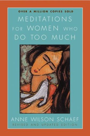 Meditations for Women Who Do Too Much (Revised and Updated Edition)