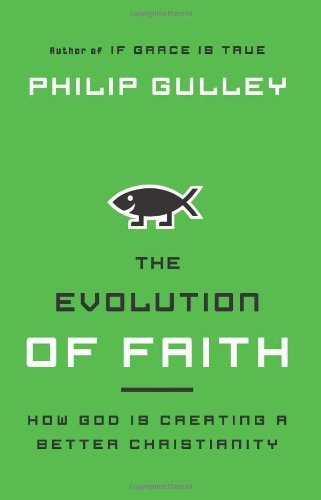 The Evolution of Faith: How God Is Creating a Better Christianity