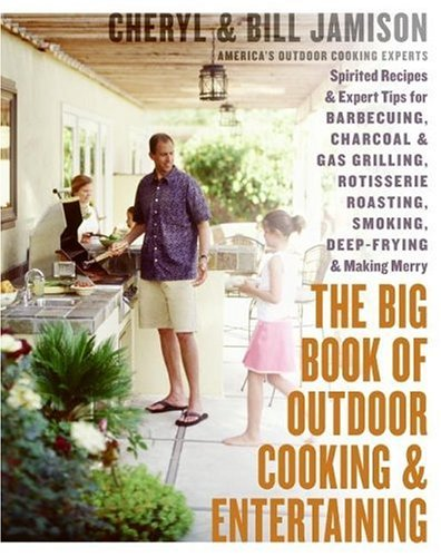 The Big Book of Outdoor Cooking & Entertaining