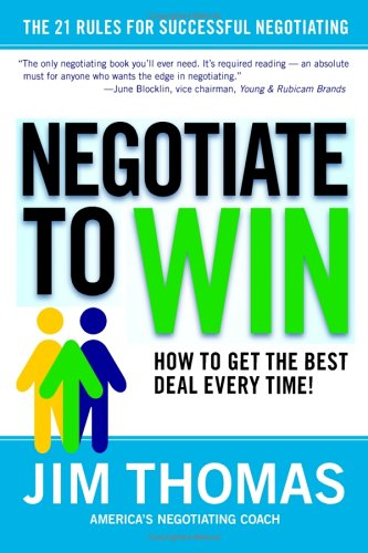Negotiate to Win: How to Get the Best Deal Every Time