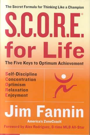S.C.O.R.E. for Life: The Secret Formula for Thinking Like a Champion