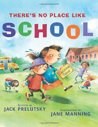 There's No Place Like School: Classroom Poems
