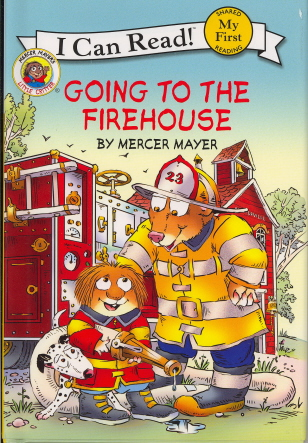 Going To The Firehouse (Little Critter, I Can Read!)