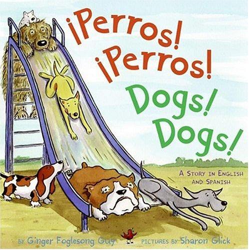 Â¡Perros! Â¡Perros! / Dogs! Dogs!