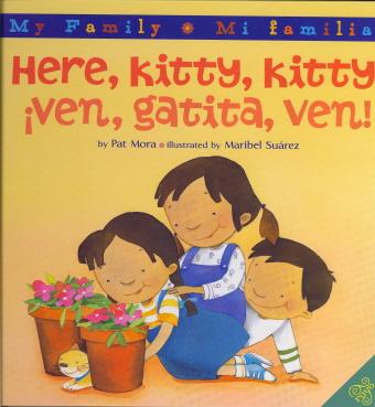 Here, Kitty, Kitty! íVen, Gatita, Ven! (My Family / Mi Familia)