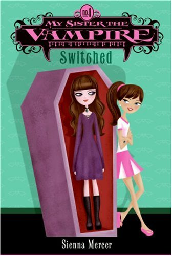 Switched (My Sister The Vampire, Bk. 1)