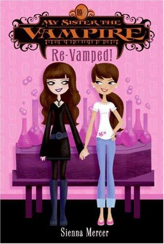 Re-Vamped! (My Sister The Vampire, Bk. 3)