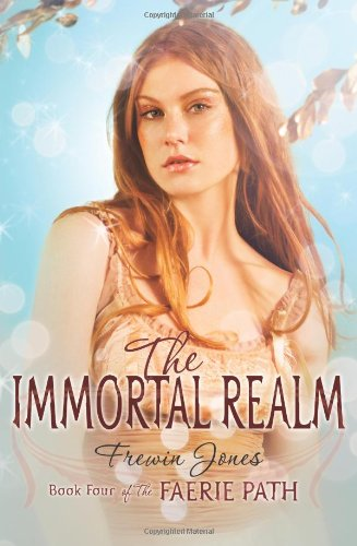 The Immortal Realm (Faerie Path, Bk. 4)